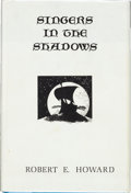 Books:First Editions, Singers in the Shadows by Robert E. Howard (Donald M. Grant,1970)....