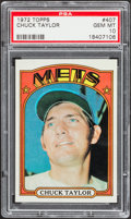 Baseball Cards:Singles (1970-Now), 1972 Topps Chuck Taylor #407 PSA Gem Mint 10 - Pop Four....