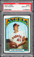 Baseball Cards:Singles (1970-Now), 1972 Topps Tom Murphy #354 PSA Gem Mint 10....