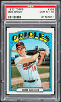 Baseball Cards:Singles (1970-Now), 1972 Topps Bob Grich #338 PSA Gem Mint 10 - Pop Four. ...