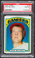 Baseball Cards:Singles (1970-Now), 1972 Topps Dick Billings #148 PSA Gem Mint 10 - Pop Four....