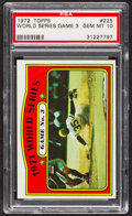 Baseball Cards:Singles (1970-Now), 1972 Topps World Series Game 3 #225 PSA Gem Mint 10....