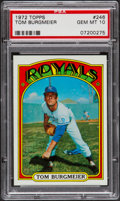 Baseball Cards:Singles (1970-Now), 1972 Topps Tom Burgmeier #246 PSA Gem Mint 10 - Pop Four....