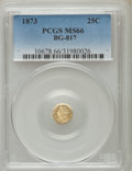 California Fractional Gold , 1873 25C Liberty Round 25 Cents, BG-817, R.3, MS66 PCGS. PCGSPopulation (6/0). NGC Census: (7/1)....