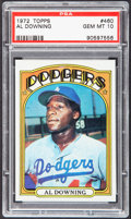 Baseball Cards:Singles (1970-Now), 1972 Topps Al Downing #460 PSA Gem Mint 10 - Pop Four. ...