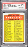 Baseball Cards:Singles (1970-Now), 1972 Topps Checklist Small Print On Front #526-656 #478 PSA GemMint 10....