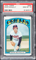 Baseball Cards:Singles (1970-Now), 1972 Topps Dave McNally #490 PSA Gem Mint 10....