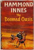 Books:Americana & American History, Hammond Innes. The Doomed Oasis. London: Collins, 1960....