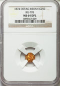 California Fractional Gold, 1874 25C BG-795 MS64 Deep Mirror Prooflike NGC. NGC Census: (2/3)....