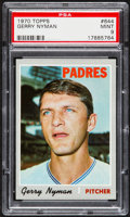 Baseball Cards:Singles (1970-Now), 1970 Topps Gerry Nyman #644 PSA Mint 9....