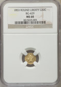 California Fractional Gold: , 1853 50C Liberty Round 50 Cents, BG-429, Low R.4, MS60 NGC. NGCCensus: (1/29). PCGS Population (7/60). ...