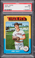Baseball Cards:Singles (1970-Now), 1975 Topps Jim Ray #89 PSA Gem Mint 10 - Pop Four....
