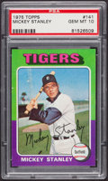 Baseball Cards:Singles (1970-Now), 1975 Topps Mickey Stanley #141 PSA Gem Mint 10 - Pop Two....