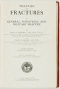 Books:Medicine, [Medicine]. John B. Roberts and James A. Kelly. Treatise on Fractures in General, Industrial, and Military Practice. ...