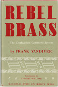 Books:Americana & American History, [Civil War]. [Confederacy]. Frank Vandiver. SIGNED. Rebel Brass:The Confederate Command System. Introduction by T. ...