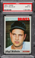Baseball Cards:Singles (1970-Now), 1970 Topps Hoyt Wilhelm #17 PSA Mint 9....
