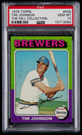 Baseball Cards:Singles (1970-Now), 1975 Topps Tim Johnson #556 PSA Gem Mint 10 - Pop One! ...