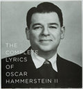 Books:Music & Sheet Music, [Oscar Hammerstein]. Amy Asch, editor. The Complete Lyrics of Oscar Hammerstein II. New York: Alfred A. Knopf, 2...