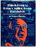Books:Biography & Memoir, Robert Snyder. This is Henry Miller from Brooklyn. LosAngeles: Nash Publishing, [1974]....