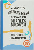 Books:Biography & Memoir, [Black Sparrow Press]. Russell Harrison. SIGNED/LIMITED. Against the American Dream: Essays on Charles Bukowski. ...