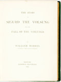 Books:Literature Pre-1900, William Morris. The Story of the Sigurd the Volsung and the Fallof the Niblungs. Boston: Roberts Brothers, 1877....