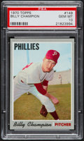 Baseball Cards:Singles (1970-Now), 1970 Topps Billy Champion #149 PSA Gem Mint 10 - Pop Three....