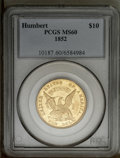 Territorial Gold: , 1852 $10 Humbert Ten Dollar MS60 PCGS. K-10a, R.5. The IINITEDvariety, caused by a heavy die crack along the bases of UNIT...