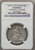 Seated Half Dollars, 1873 50C No Arrows, Closed 3 -- Improperly Cleaned -- NGC Details. AU. NGC Census: (2/44). PCGS Population (11/61). Mintage...