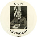 """Political:Pinback Buttons (1896-present), Harry S. Truman: """"Our President"""" 3"""" Celluloid...."""