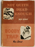 Books:Mystery & Detective Fiction, Rex Stout. Not Quite Dead Enough and Booby Trap. New York:Detective Book Club, [1944]....