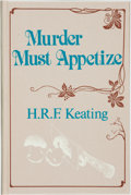 Books:Mystery & Detective Fiction, H. R. F. Keating. SIGNED/LIMITED. Murder Must Appetize. NewYork: The Mysterious Press, 1981....