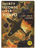Golden Age (1938-1955):War, American Library nn (#1) Thirty Seconds Over Tokyo (David McKayPublications, 1943) Condition: VG+. Based on the movie. Pain...