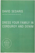Books:Biography & Memoir, David Sedaris. ADVANCE READING COPY. Dress Your Family inCorduroy and Denim. New York: Little, Brown and Compan...
