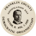 Political:Pinback Buttons (1896-present), James M. Cox: Large Dayton Notification Pin....