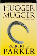 Books:Mystery & Detective Fiction, Robert B. Parker. UNCORRECTED PROOF. Hugger Mugger. NewYork: G. P. Putnam's Sons, [2000]....