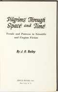 Books:Science Fiction & Fantasy, J. O. Bailey. Pilgrims Through Space and Time: Trends and Patters in Scientific and Utopian Fiction. New York: A...