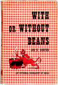 Books:Food & Wine, [Featured Lot]. Joe E. Cooper. With or Without Beans.Being a Compendium to Perpetuate the Internationally-Famous...