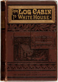 Books:Biography & Memoir, William M. Thayer. From Log-Cabin to the White House: Life of James A. Garfield. Boston: James H. Earle, 1881....