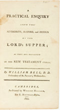 Books:Americana & American History, William Bell. A Practical Enquiry into the Authority, Nature,and Design of the Lord's Supper; as They Are Explained in ...