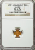 California Fractional Gold: , 1875/3 50C Indian Round 50 Cents, BG-1058, R.3, MS61 Prooflike NGC.NGC Census: (2/21). ...