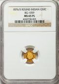 California Fractional Gold: , 1876/5 50C Indian Round 50 Cents, BG-1059, R.4, MS65 Prooflike NGC.NGC Census: (3/1). ...