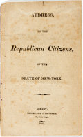 Books:Americana & American History, [Philip Van Cortlandt]. Address to the Republican Citizens, ofthe State of New-York. Albany: Southwick, 1813....