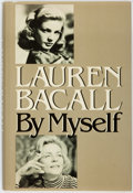 Books:Biography & Memoir, Lauren Bacall. SIGNED. By Myself. New York: Alfred A. Knopf,1979....