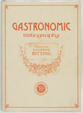 Books:Reference & Bibliography, Katherine Bitting, editor. LIMITED. GastronomicBibliography. [London]: Holland Press Publishers, [1981]....