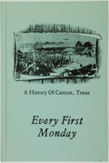 Books:Americana & American History, [Texana]. David Nelson Wren. INSCRIBED. Every First Monday. AHistory of Canton, Texas. [Wichita Falls, TX: Nortex P...