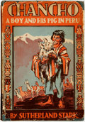 Books:Children's Books, Sutherland Stark. Chancho: A Boy and His Pig in Peru. NewYork: The Junior Literary Guild and Julian Messner, [1...