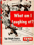 Books:Art & Architecture, [World War II]. [Cartoons]. Ralph Stein. What Am I Laughing At? Sgt. Ralph Stein's Cartoons from Yank. With a ...