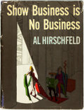 Books:Art & Architecture, [Caricature]. Al Hirschfeld. Show Business is No Business. New York: Simon and Schuster, [1951]. Stated first printi...