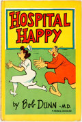 Books:Art & Architecture, [Cartoons]. Bob Dunn. Hospital Happy. Drexel Hill, PA: Bell Publishing Company, 1949. First edition. ...