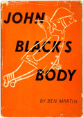 Books:Art & Architecture, [Cartoons]. Ben Martin. John Black's Body. A Story in Pictures. New York: The Vanguard Press, [1939]. First edition....